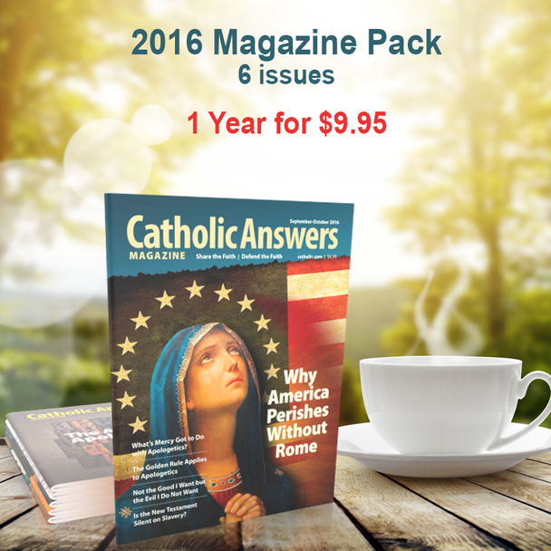 Every issue of our award-winning Catholic Answers Magazine for the year 2016 - In a digital format, and priced just right!  The award-winning Catholic Answers Magazine is always full of useful features and articles by the top names in Catholic Apologetics – Each issue will give you a whole new batch of top-drawer commentary, analysis and topical articles that you can use.