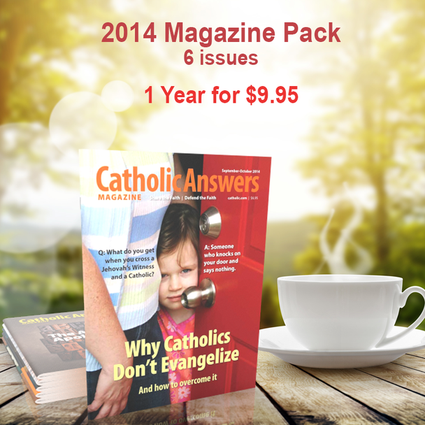 Every issue of our award-winning Catholic Answers Magazine for the year 2014 - In a digital format, and priced just right!  The award-winning Catholic Answers Magazine is always full of useful features and articles by the top names in Catholic Apologetics – Each issue will give you a whole new batch of top-drawer commentary, analysis and topical articles that you can use.