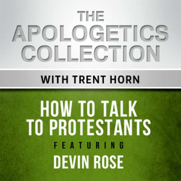 Trent Horn and Devin Rose discuss how to talk to Protestants about Catholic teachings with charity and clarity.
