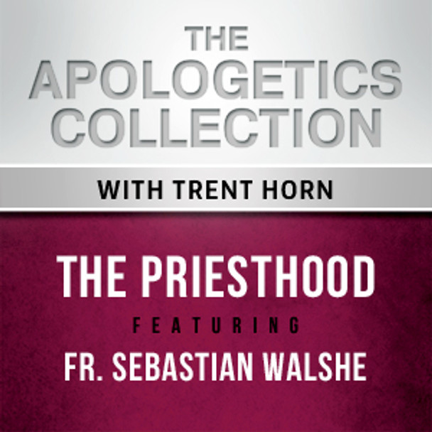 Apologist Trent Horn and Fr. Sebastian Walshe discuss how to defend Catholic teachings on the Priesthood