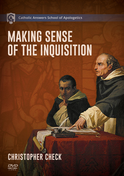 Catholic Answers School of Apologetics: Making Sense of the Inquisition Home Course - DVD & Workbook