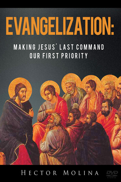Evangelization: Making Jesus' Last Command Our First Priority