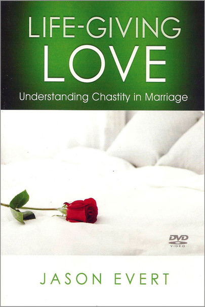 Life-Giving Love: Understanding Chastity In Marriage (DVD)
