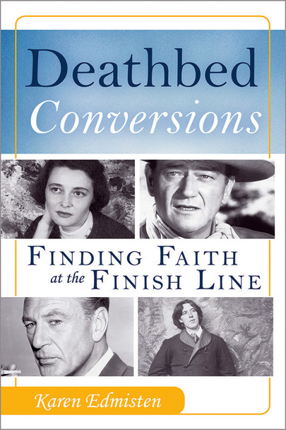 Deathbed Conversions: Finding Faith at the Finish Line