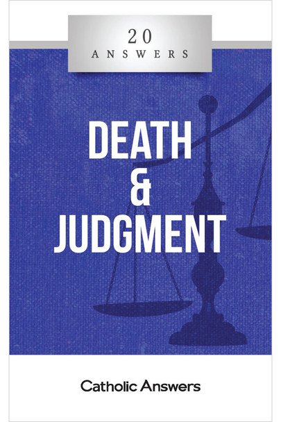 20 Answers: Death and Judgment looks at the last things that await us, including purgatory, heaven and hell, and the resurrection of our body, as well as the end times and the renewal of all creation.