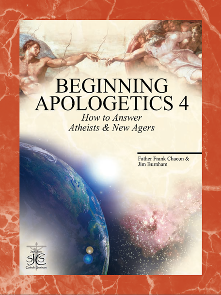 Beginning Apologetics Volume 4: How to Answer Atheists and New Agers