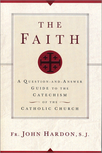 The Faith: A Question and Answer Guide