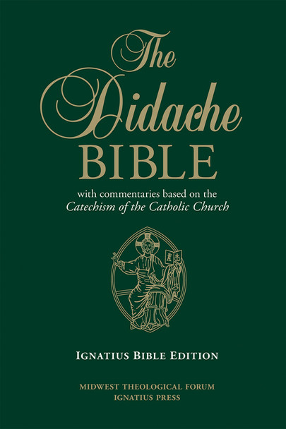 The Didache Bible: With Commentaries Based on the Catechism of the Catholic Church—Leather Bound