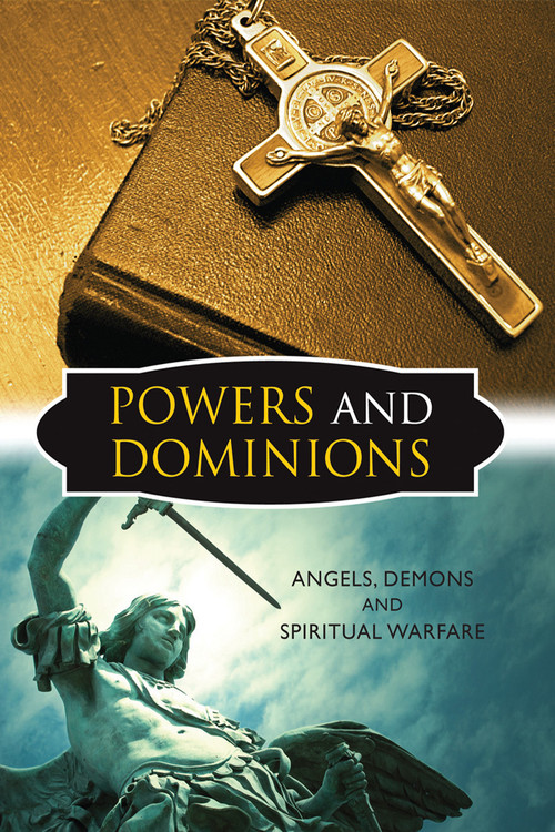 Powers And Dominions Angels Demons And Spiritual Warfare
