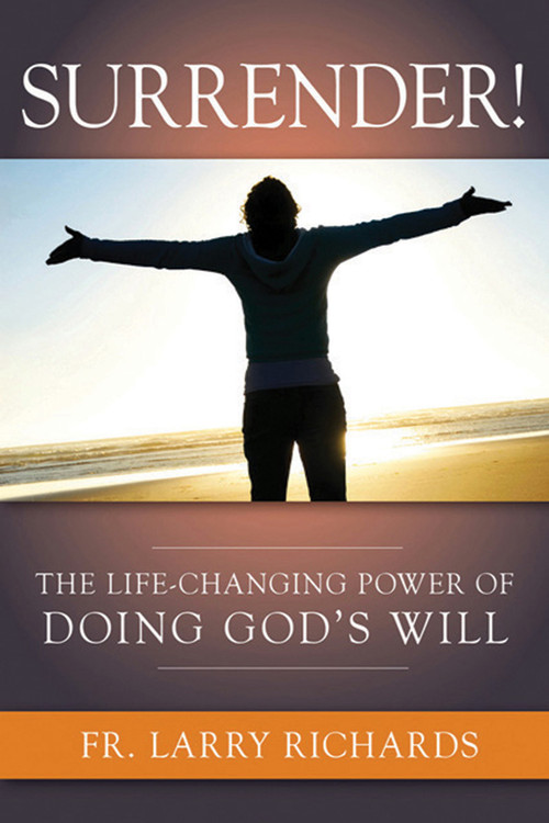 Surrender! The Life Changing Power Of Doing God