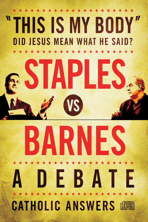 """This Is My Body"": Did Jesus Mean What He Said? - Staples vs  Barnes - A  Debate(CD)"