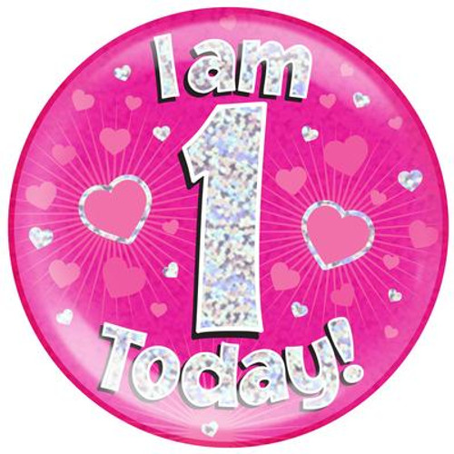 6in Jumbo Badge I Am 1 Today Pink