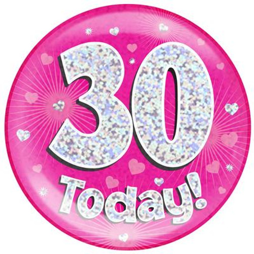 6in Jumbo Badge 30 Today Pink