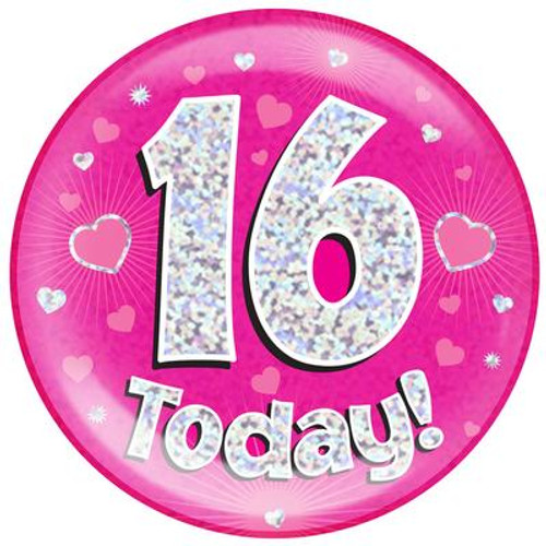 6in Jumbo Badge 16 Today Pink