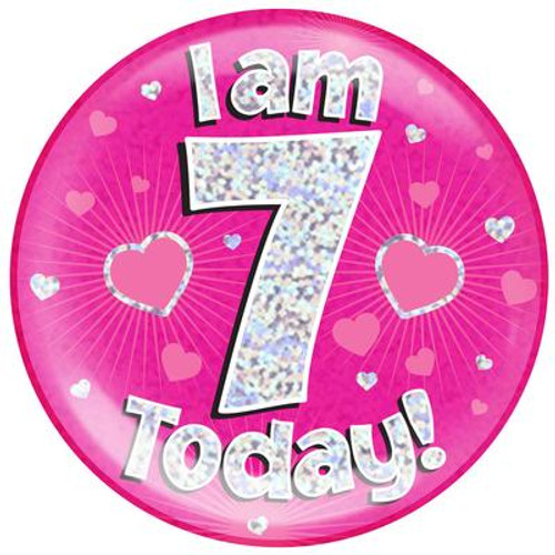 6in Jumbo Badge I Am 7 Today Pink