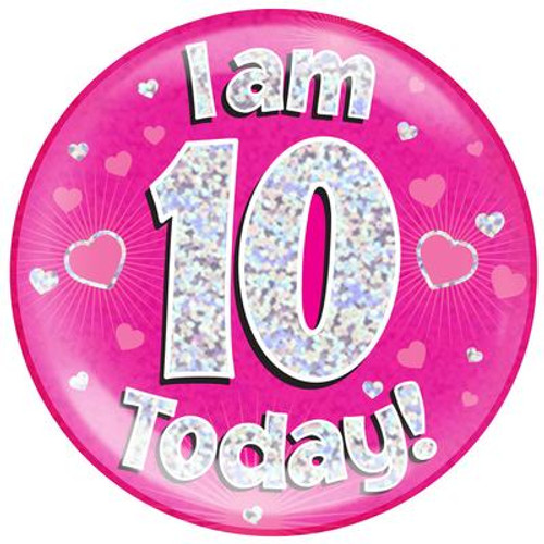 6in Jumbo Badge I Am 10 Today Pink