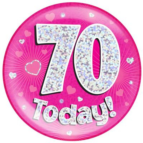 6in Jumbo Badge 70 Today Pink