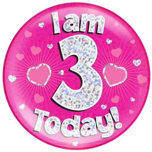 6in Jumbo Badge I Am 3 Today Pink