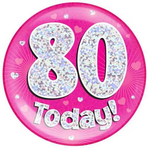 6in Jumbo Badge 80 Today Pink