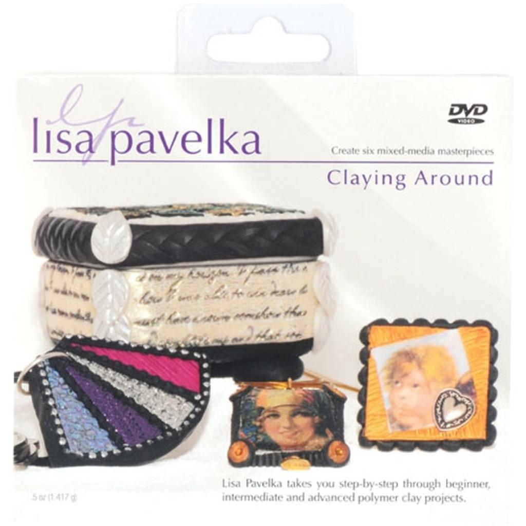 Claying Around with Lisa Pavelka DVD