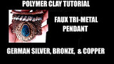 Tutorial Faux Tri-Metal Pendant German Silver, Bronze and Copper
