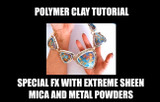 Special FX with Extreme Sheen and Powders