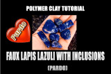 Faux lapis lazuli with inclusions (Pardo) polymer clay tutorial