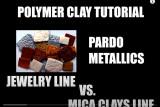 Pardo Polymer Clay - Metallics: Pardo Jewelry vs Pardo Mica Clay