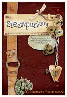 Christi Friesen Steampunkery Book