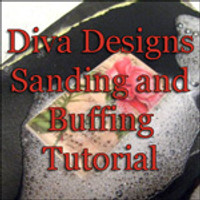 Diva Designs Buffing and Sanding Tutorial