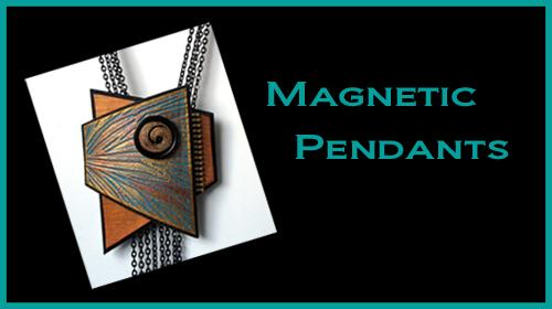Helen Breil's Magnetic Pendant Class