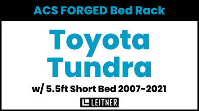 Toyota Tundra - 5.5ft Bed | Leitner ACS FORGED Bed Rack | 2007-2021