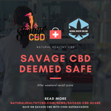 Savage Scare! Savage CBD Deemed Safe After Weekend THC Recall