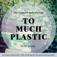 The Cannabis Industry Uses TOO MUCH PLASTIC to be Green
