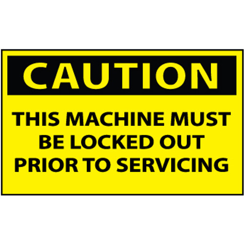 Caution This Machine Must Be Locked Out Prior To Servicing 3x5 Vinyl Safety Label 5 Per Package