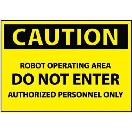 Caution Robot Operating Area Do Not Enter 10x14 Plastic Sign