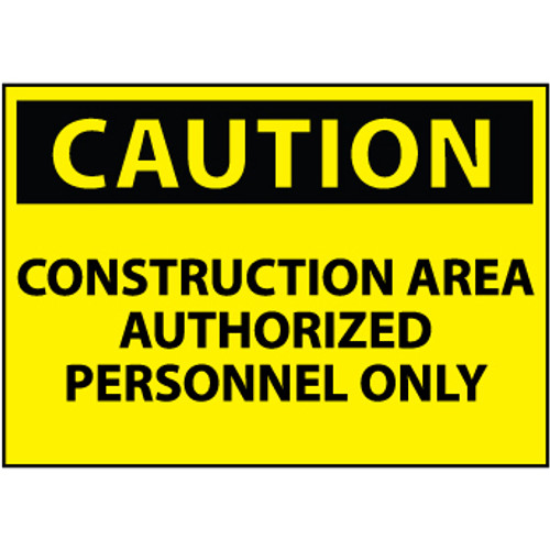 Caution Construction Area Authorized Personnel Only 10x14 Plastic Sign