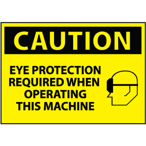 Eye Protection Required When Operating This Machine,10x14 Sign