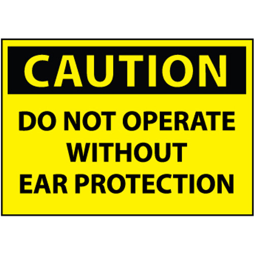 Caution Do Not Operate Without Ear Protection 3x5 Pressure Sensitive Vinyl Safety Label 5 Per Package
