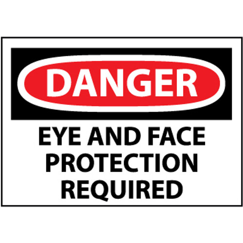 Danger Eye And Face Protection Required, 10x14 Vinyl Sign