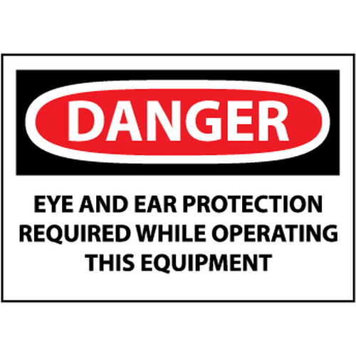 Danger Eye And Ear Protection While Operating This Equipment 3x5 Pressure Sensitive Vinyl Safety Label 5 Per Package