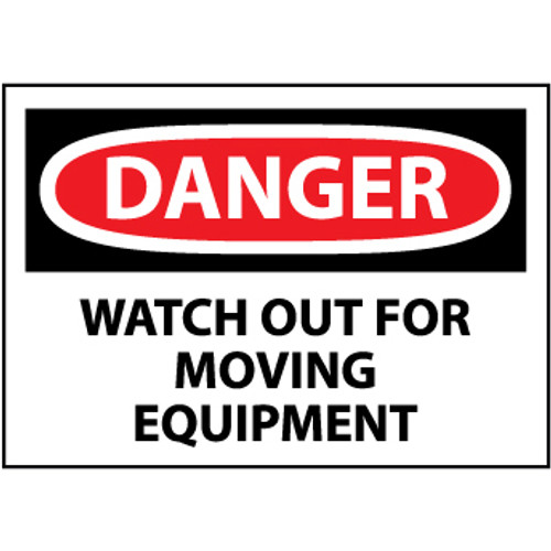 Danger Watch Out For Moving Equipment, 10x14 Rigid Plastic Sign