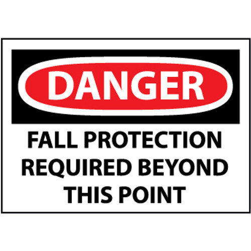 Danger Fall Protection Required Beyond This Point, 10x14 Rigid Plastic Sign