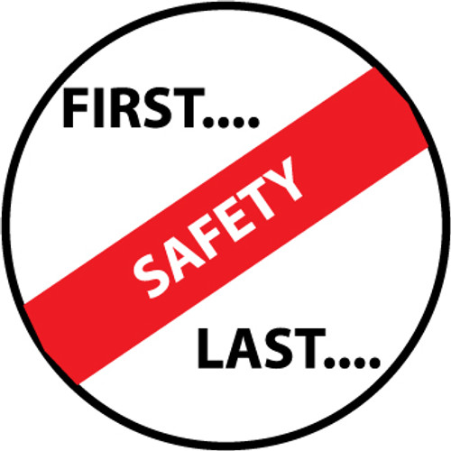 "First. . .Safety. . .Last, 2"", Pressure Sensitive Vinyl Hard Hat Emblem, 25 per Pack"