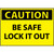 Caution Be Safe Lock It Out 10x14 Vinyl Sign