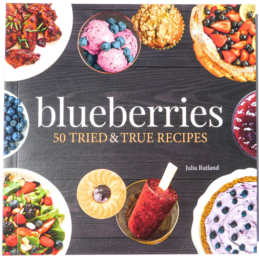 Blueberries- 50 TRIED & TRUE RECIPES by Julia Rutland