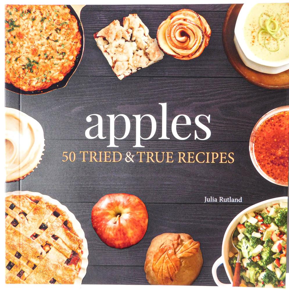 Apples - 50 TRIED & TRUE RECIPES by Julia Rutland