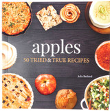 Apples - 50 TRIED & TRUE RECIPES by Julia Rutland