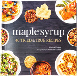Maple Syrup - 50 TRIED & TRUE RECIPES by Julia Rutland