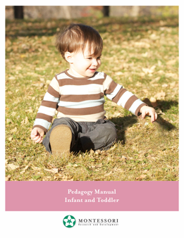 Montessori Pedagogy for the Infant-Toddler Teacher Manual - sku MIT.P - 1